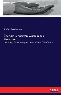 Uber Die Sehnerven-Wurzeln Des Menschen - Bernheimer, Stefan