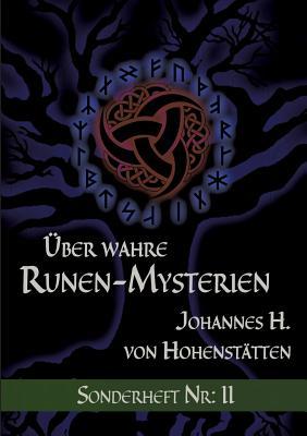 Uber Wahre Runen-Mysterien - Hohenstatten, Johannes H Von