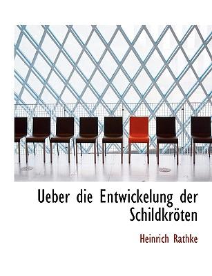 Ueber Die Entwickelung Der Schildkr Ten - Rathke, Heinrich