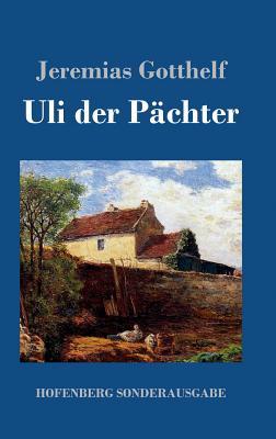 Uli Der Pachter - Gotthelf, Jeremias
