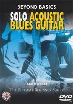 Ultimate Beginner: Beyond Basics - Solo Acoustic Blues Guitar