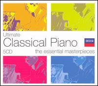 Ultimate Classical Piano - Alexander Tamir (piano); Alicia de Larrocha (piano); András Schiff (piano); Bracha Eden (piano); Ileana Vered (piano);...