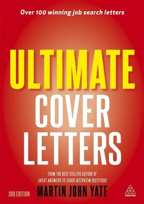 Ultimate Cover Letters: The Definitive Guide to Job Search Letters and Follow-up Strategies - Yate, Martin John