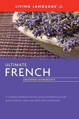 Ultimate French: Beginner-Intermediate - Living Language