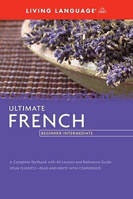 Ultimate French: Beginner-Intermediate - Living Language
