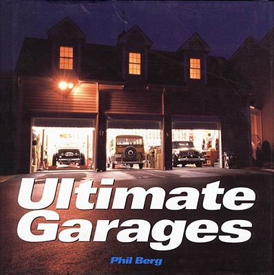 Ultimate Garages - Berg, Phil