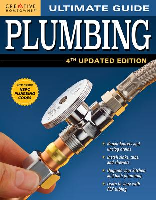 Ultimate Guide: Plumbing, 4th Updated Edition - Creative Homeowner Press, and Henkenius, Merle, Mr., and Willson, Steven