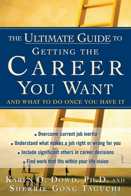 Ultimate Guide to Getting the Career You Want - Dowd, Karen
