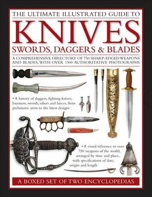 Ultimate Illustrated Guide to Knives, Swords, Daggers and Blades - Withers, Harvey J. S., and Capwell, Tobias