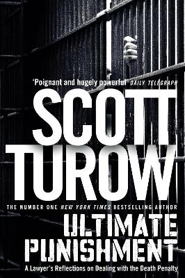 Ultimate Punishment: A Lawyer's Reflections on Dealing with the Death Penalty - Turow, Scott