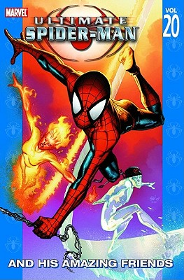 Ultimate Spider-Man and His Amazing Friends - Bendis, Brian Michael (Text by)