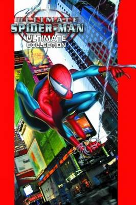 Ultimate Spider-Man Ultimate Collection - Book 1 - Bendis, Brian Michael (Text by)