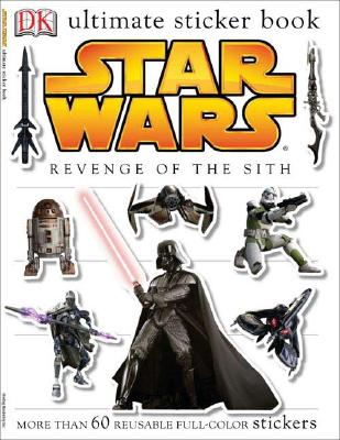 Ultimate Sticker Book: Star Wars: Revenge of the Sith - DK Publishing, and Beecroft, Simon