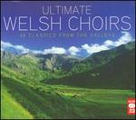 Ultimate Welsh Choirs - Various Artists