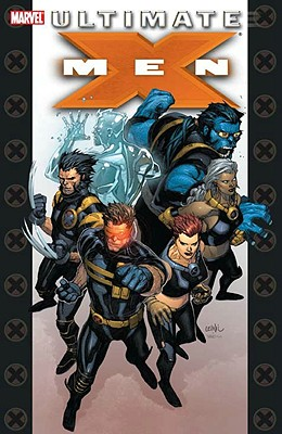 Ultimate X-Men - Millar, Mark (Text by), and Johns, Geoff (Text by)
