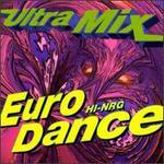 Ultra Mix: Euro-Dance Hi-Nrg
