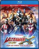 Ultraman X: The Movie - Here He Comes! Our Ultraman [Blu-ray]