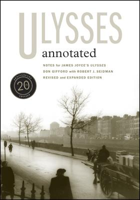 Ulysses Annotated: Revised and Expanded Edition - Gifford, Don, and Seidman, Robert J. (Contributions by)