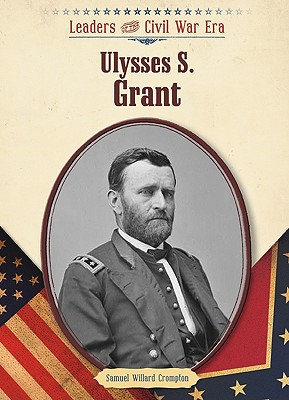Ulysses S. Grant - Crompton, Samuel Willard