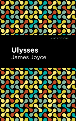 Ulysses - Joyce, James, and Editions, Mint (Contributions by)