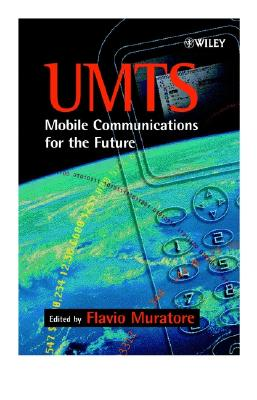 Umts: Mobile Communications for the Future - Muratore, Flavio (Editor)