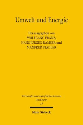 Umwelt Und Energie - Franz, Wolfgang (Editor), and Ramser, Hans J (Editor), and Stadler, Manfred (Editor)