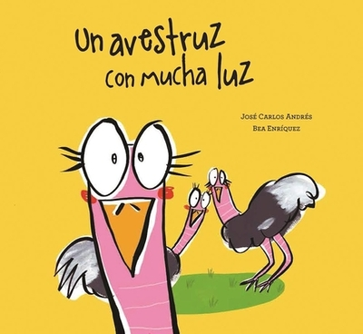 Un Avestruz Con Mucha Luz - Andres, Jose Carlos