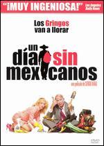 Un Dia sin Mexicanos - Sergio Arau