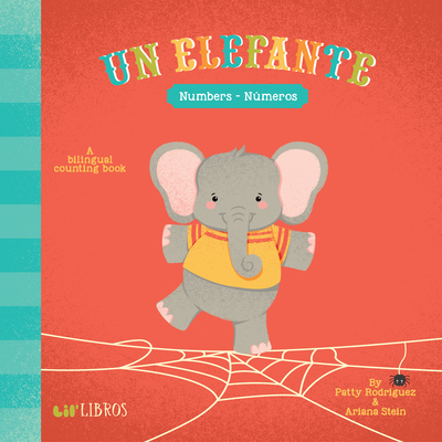 Un Elefante: Numbers- Numeros - Rodriguez, Patty, and Stein, Ariana, and Reyes, Citlali (Illustrator)
