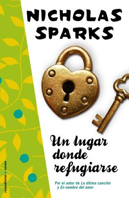 Un Lugar Donde Refugiarse - Sparks, Nicholas, and Rabascall, Iolanda (Translated by)
