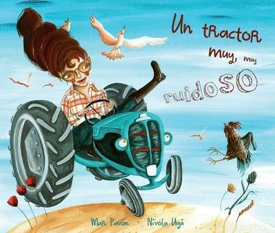 Un Tractor Muy, Muy Ruidoso - Pavon, Mar, and Uya, Nivola (Illustrator)
