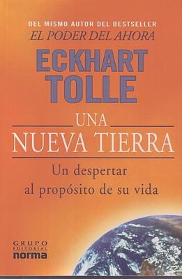 Una Nueva Tierra: Un Despertar al Proposito de su Vida - Tolle, Eckhart