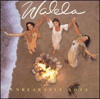 Unbearable Love - Walela