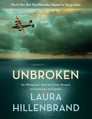 Unbroken: An Olympian's Journey from Airman to Castaway to Captive - Hillenbrand, Laura