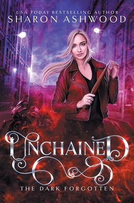 Unchained: The Dark Forgotten - Ashwood, Sharon