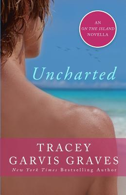 Uncharted: An on the Island Novella - Garvis Graves, Tracey