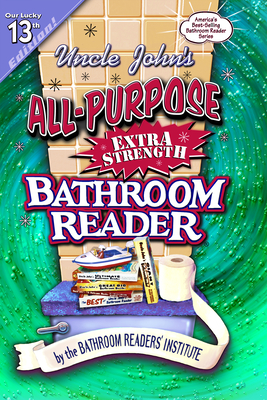 Uncle John's All-Purpose Extra Strength Bathroom Reader - Bathroom Reader's Hysterical Society
