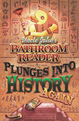 Uncle John's Bathroom Reader Plunges Into History Again - Bathroom Readers' Hysterical Society