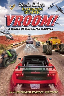 Uncle John's Bathroom Reader Vroom!: A World of Motorized Marvels - Bathroom Readers' Institute