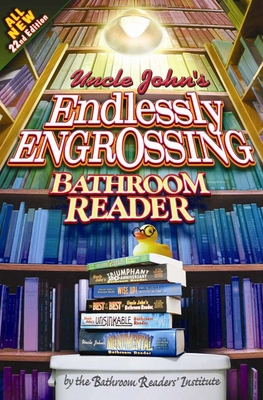 Uncle John's Endlessly Engrossing Bathroom Reader - Bathroom Readers' Institute