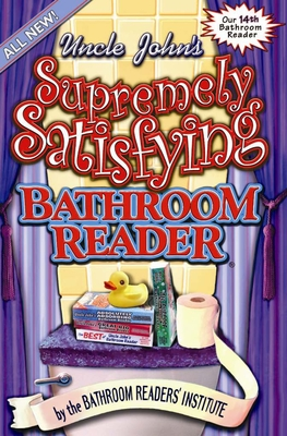 Uncle John's Supremely Satisfying Bathroom Reader - Bathroom Reader's Hysterical Society (Editor)