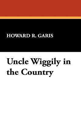 Uncle Wiggily in the Country - Garis, Howard R
