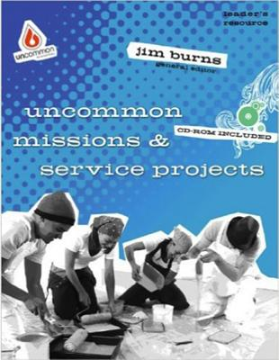 Uncommon Missions & Service Projects - Burns, Jim