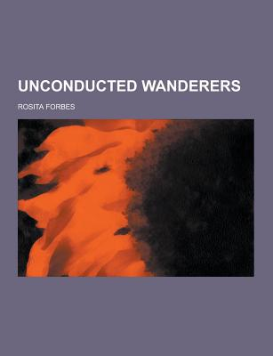 Unconducted Wanderers - Forbes, Rosita