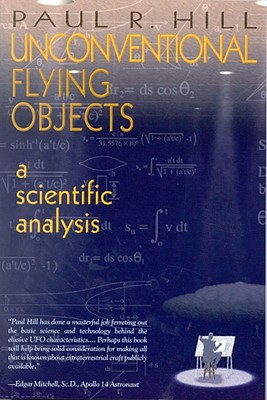 Unconventional Flying Objects: A Scientific Analysis: A Scientific Analysis - Hill, Paul R