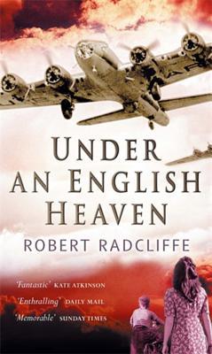 Under an English Heaven - Radcliffe, Robert
