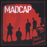 Under Suspicion - Madcap