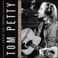 Under the Covers - Tom Petty