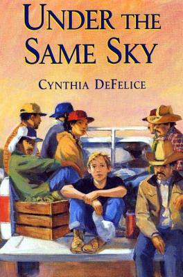 Under the Same Sky - DeFelice, Cynthia C