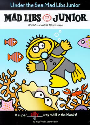 Under the Sea Mad Libs Junior - Frantz, Jennifer, and Price, Roger